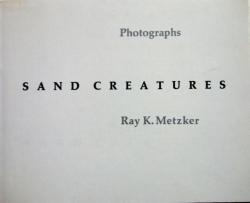 SAND CREATURES Photographs  Ray K.Metzker レイ・K.メッカー写真集
