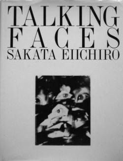 TALKING FACES SAKATA EIICHIRO 坂田栄一郎写真集