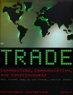 TRADE COMMODITIES COMMUNICATION AND CONSCIOUSNESS