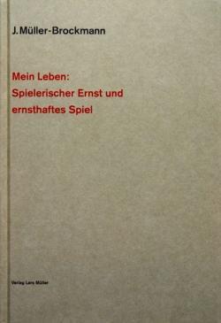 Mein Leben:Spielerischer Ernst und ernsthaftes Spiel ヨゼフ・ミューラー=ブロックマン