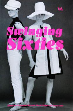 Swinging Sixties Fashion in London and beyond 1955-1970