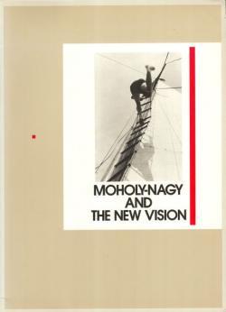 モホリ=ナジとドイツ新興写真 MOHOLY-NAGY AND THE NEW VISION