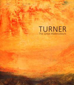 TURNER The Great Watercolours ウィリアム・ターナー