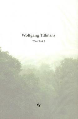 Wolfgang Tillmans Wako Book 3 ヴォルフガング・ティルマンス