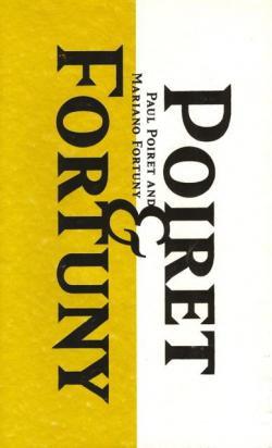 ポワレとフォルチュニィ 20世紀モードを変えた男たち Paul Poiret and Mariano Fortuny