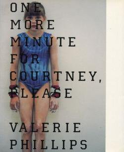 ONE MORE MINUTE FOR COURTNEY,PLEASE Valerie Phillips ヴァレリー・フィリップス
