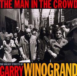 THE MAN IN THE CROWD Garry Winogrand ゲイリー・ウィノグランド