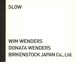 SLOW WIM WENDERS DONATA WENDERS ヴィム・ヴェンダース ドナータ・ヴェンダース