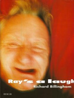 RAY'S A LAUGH Richard Billingham リチャード・ビリンガム写真集