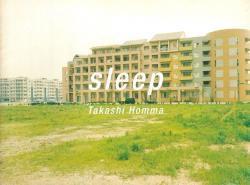 sleep TAKASHI HOMMA ホンマタカシ 写真展カタログ