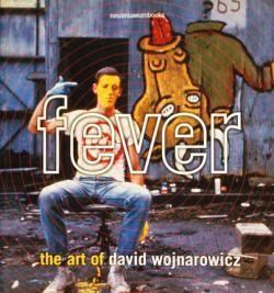 Fever The Art of David Wojnarowicz デイヴィッド・ヴォイナロヴィッチ