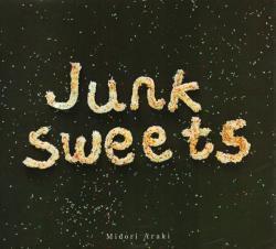 JUNK SWEETS アラキミドリ Midori Araki