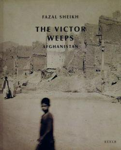 THE VICTOR WEEPS AFGHANISTAN Fazal Sheikh ファザル・シーク