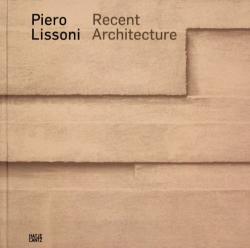 Piero Lissoni Recent Architecture ピエロ・リッソーニ 建築作品集