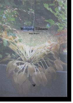 Wolfgang Tillmans Wako Book 5 ヴォルフガング・ティルマンズ 写真集