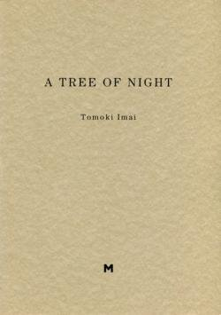 A TREE OF NIGHT Tomoki Imai 今井智己 M.18 署名本 signed