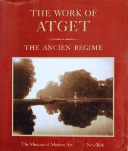 THE WORK OF ATGET  Volume.3 THE ANCIEN REGIME ウジェーヌ・アジェ写真集