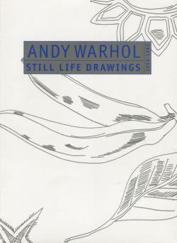 STILL LIFE DRAWINGS 1954-1985 Andy Warhol アンディ・ウォーホル