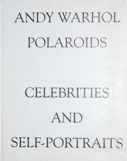 POLAROIDS CELEBRITIES AND SELF PORTRAITS Andy Warhol アンディ・ウォーホル