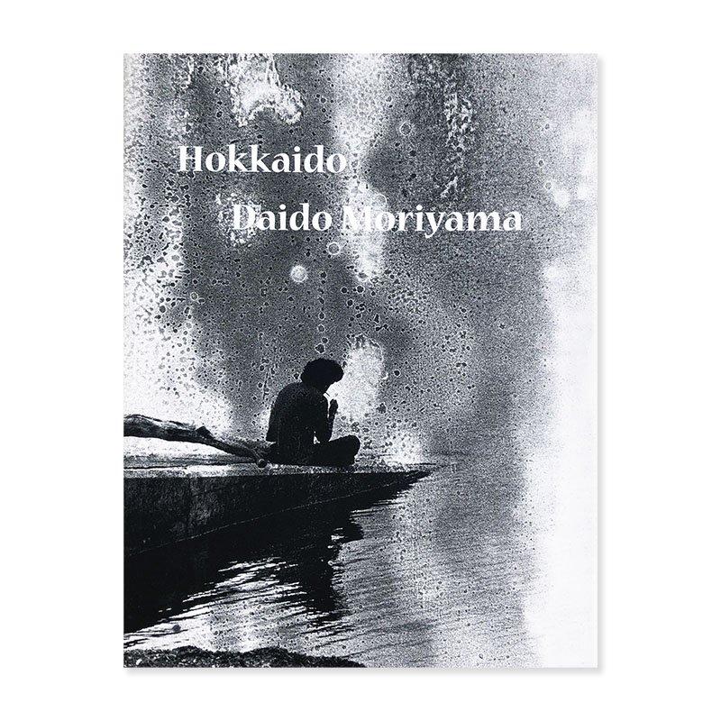 HOKKAIDO by Daido Moriyama<br>北海道 森山大道