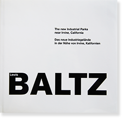 The new Industrial Parks near Irvine, California LEWIS BALTZ ルイス・ボルツ 写真集