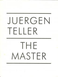 THE MASTER 1 Juergen Teller ユルゲン・テラー ヨーガン・テラー 写真集
