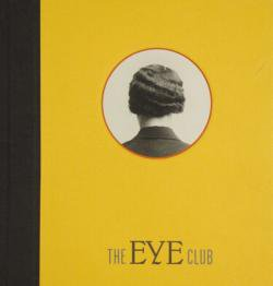 THE EYE CLUB Fraenkel Gallery