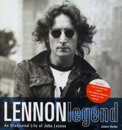LENNON legend An Illustrated Life of John Lennon