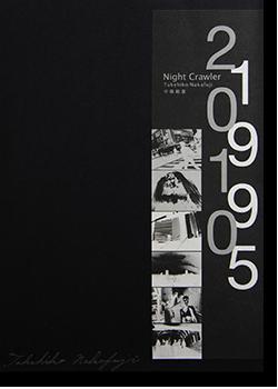 <img class='new_mark_img1' src='https://img.shop-pro.jp/img/new/icons57.gif' style='border:none;display:inline;margin:0px;padding:0px;width:auto;' />Night Crawler 1995 2010 Takehiko Nakafuji 中藤毅彦 写真集 署名本 signed