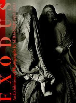 EXODUS 国境を越えて セバスチャン・サルガド 写真展 An Exhibition of Photographs by Sebastiao Salgado