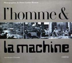 L'Homme & la Machine Henri Cartier-Bresson アンリ・カルティエ=ブレッソン 写真集