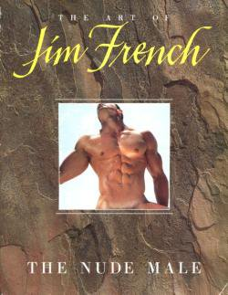 THE ART OF JIM FRENCH: THE NUDE MALE ジム・フレンチ 写真集