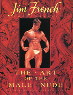 JIM FRENCH PHOTOGRAPHY: THE ART OF THE MALE NUDE ジム・フレンチ 写真集