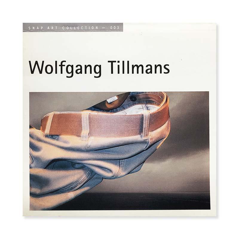 SNAP ART COLLECTION 003 Wolfgang Tillmans ヴォルフガング・ティルマンズ 写真集