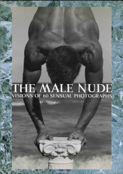THE MALE NUDE Visions of 60 Sensual Photographs メイル・ヌード写真集