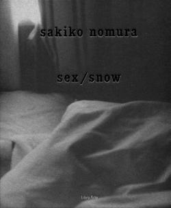 sex / snow 野村佐紀子 写真集 Sakiko Nomura 署名本 signed