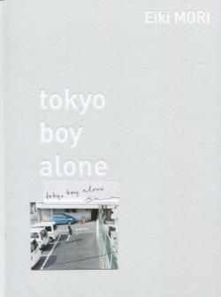 tokyo boy alone Eiki MORI 森栄喜 永真急制 INSIDE-OUT 01 署名本 signed