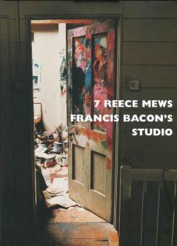 7 REECE MEWS FRANCIS BACON'S STUDIO フランシス・ベーコンのスタジオ 写真集