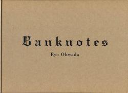 BANKNOTES Ryo Ohwada 大和田良 写真集
