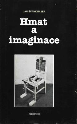 Hmat a imaginace JAN SVANKMAJER 触覚と想像力 触覚芸術入門 ヤン・シュヴァンクマイエル