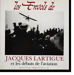 LES ENVOLS DE JACQUES LARTIGUE et les debuts de l'aviation ジャック・アンリ・ラルティーグ 写真集