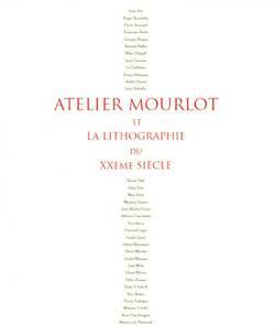 ムルロ工房と20世紀の巨匠たち パリが愛したリトグラフ ATELIER MOURLOT et LA LITHOGRAPHIE