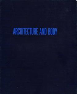 ARCHITECTURE AND BODY 工藤国雄 安藤忠雄 他 Kunio Kudo Dadao Ando