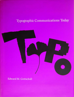 TYPOGRAPHIC COMMUNICATIONS TODAY Edward M. Gottschall エドワード・ゴッドシャル