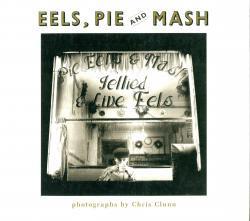 EELS, PIE AND MASH Chris Clunn クリス・クラン 写真集