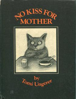 NO KISS FOR MOTHER by Tomi Ungerer キスなんてだいきらい トミー・ウンゲラー