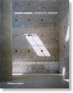 CAMPO BAEZA COMPLETE WORKS Alberto Campo Baeza アルベルト・カンポ・バエザ 建築作品全集