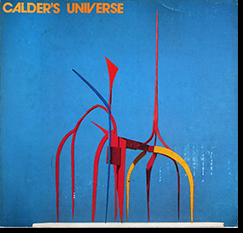 「カルダーの世界」展 1979-80 CALDER'S UNIVERSE Alexander Calder アレキサンダー・カルダー