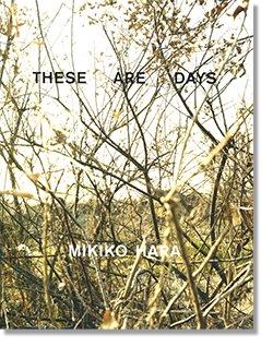 THESE ARE DAYS Mikiko Hara 原美樹子 写真集 署名本 signed