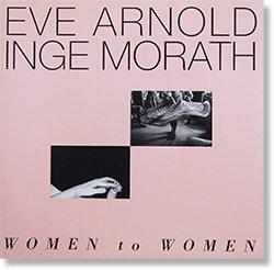 WOMEN TO WOMEN Eve Arnold and Inge Morath イヴ・アーノルド & インゲ・モラス 署名本 signed